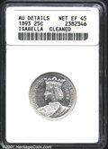 1893 25C Isabella Quarter--Cleaned--ANACS. AU Details, Net XF45. A softly abraded example appearing on bright white surf...