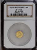 California Fractional Gold: , 1876 50C Indian Round 50 Cents, BG-1065, R.5, MS65 Deep MirrorProoflike NGC. PCGS Population (5/0). (...