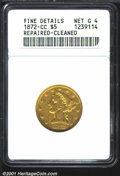1872-CC $5 --Repaired, Cleaned--ANACS. Fine Details, Net Good4. A scarce Carson City five, but this is certainly afforda...