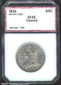 Additional Certified Coins: , 1836 50C REED EDGE