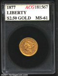 Additional Certified Coins: , 1877 $2 1/2
