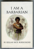 "Books:First Editions, Edgar Rice Burroughs - ""I Am A Barbarian,"" First Edition (Burroughs, 1967)...."