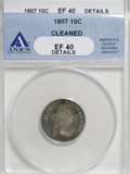Early Dimes, 1807 10C --Cleaned--ANACS. XF40 Details....