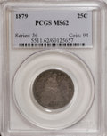 Seated Quarters, 1879 25C MS62 PCGS....