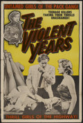 "Movie Posters:Crime, The Violent Years (Headliner Productions, 1956). One Sheet (28"" X42""). Crime...."