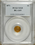 California Fractional Gold: , 1871 $1 Liberty Octagonal 1 Dollar, BG-1109, Low R.4, VF35 PCGS.PCGS Population (3/87). NGC Census: (0/3). (#10920)...