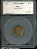 Additional Certified Coins: , 1873 1C CLOSED 3, RD