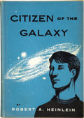 Books:First Editions, Robert A. Heinlein. Citizen of the Galaxy. New York: CharlesScribner's Sons, 1957....