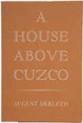 Books:First Editions, August Derleth. A House Above Cuzco....