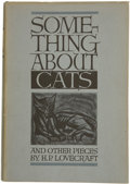 Books:First Editions, H. P. Lovecraft. Something About Cats and Other Pieces....