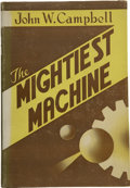 Books:First Editions, John W. Campbell, Jr. The Mightiest Machine....