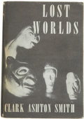 Books:Signed Editions, Clark Ashton Smith. Lost Worlds....