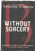 Books:First Editions, Theodore Sturgeon. Without Sorcery....