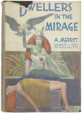 Books:First Editions, A. Merritt. Dwellers in the Mirage. New York: LiverightInc., [1932].. ...