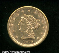 1876-S $2 1/2 AU 50. The 1876-S, with a scant original production of just 5,000 pieces, is the lowest mintage S-mint iss...