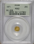 California Fractional Gold: , 1871 25C Liberty Round 25 Cents, BG-838, R.2, MS62 PCGS. PCGSPopulation (126/76). NGC Census: (19/13). (#10699)...