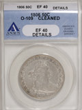 Early Half Dollars, 1806 50C Pointed 6, No Stem--Cleaned--ANACS. XF40 Details. O-109.Mintage: 839,576. Numismedia Wsl. Price for NGC/PCGS coin...