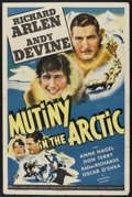 "Movie Posters:Adventure, Mutiny in the Arctic (Universal, 1941). One Sheet (27"" X 41"").Adventure. Starring Richard Arlen, Andy Devine, Anne Nagel an..."