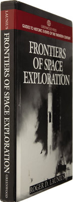 Roger D. Launius. Frontiers of Space Exploration Signed by Sally Ride