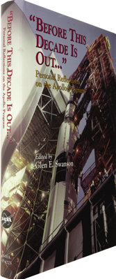 """Glen E. Swanson, editor. """"Before This Decade Is Out..."""" Signed by Schirra, Cernan, Carpenter"""