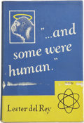 "Books:First Editions, Lester del Rey. ""...And Some Were Human""..."