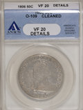 Early Half Dollars, 1806 50C Pointed 6, No Stem--Cleaned--ANACS. VF20 Details. O-109.Mintage: 839,576. Numismedia Wsl. Price for NGC/PCGS coin...