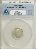 Coins of Hawaii: , 1883 10C Hawaii Ten Cents--Cleaned--ANACS. XF40 Details. NGCCensus: (22/198). PCGS Population (40/304). Mintage: 250,000. ...