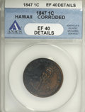 Coins of Hawaii: , 1847 1C Hawaii Cent--Corroded--ANACS. XF40 Details. NGC Census:(0/146). PCGS Population (7/281). Mintage: 100,000. (#1096...