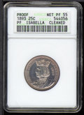 1893 25C Isabella Quarter--Cleaned--ANACS. Proof, Net Proof 55. This coin previously occupied lot 4003 in Superior's 199...