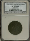 Colonials: , 1781 TOKEN North American Token--Corroded--NCS. VF Details. PCGSPopulation (16/108). (#589)...