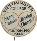 Political:Pinback Buttons (1896-present), Truman and Churchill: Rare Souvenir Button from the British Leader's Famed 1946 Speech at Fulton, Maryland, Where He Coined th...