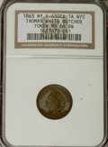 Civil War Merchants, 1863 Thomas White Butcher MS66 Brown NGC. Fuld-NY630CH-1a....
