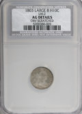 Early Half Dimes, 1803 H10C Large 8--Obverse Scratched--NCS. AG Details. LM-2. NGCCensus: (0/34). PCGS Population (1/86). Mintage: 37,850. ...
