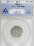 Early Dimes: , 1800 10C --Cleaned--ANACS. AG3 Details. JR-2. NGC Census: (1/39).PCGS Population (2/52). Mintage: 21,760. Numismedia Wsl. ...