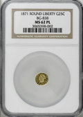 California Fractional Gold, 1871 25C Round Liberty BG-838 MS62 Prooflike NGC. NGC Census:(10/14). (#710699)...