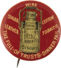"Political:Pinback Buttons (1896-present), Anti-McKinley, Anti-Trusts: ""The Full-of-Trusts-Dinner Pail""Pin...."