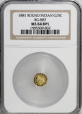 California Fractional Gold, 1881 25C Indian Round 25 Cents, BG-887, R.3, MS64 Deep MirrorProoflike NGC....