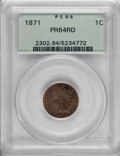 Proof Indian Cents, 1871 1C PR64 Red PCGS....