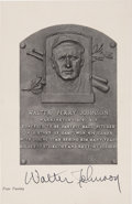 Autographs:Post Cards, Circa 1939 Walter Johnson Signed Black & White Hall of FamePlaque Image. Let us begin this description by stressing that t...
