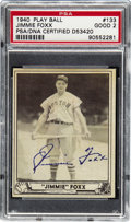 Autographs:Others, 1940 Play Ball Jimmie Foxx #133 PSA Good 2, Signed....