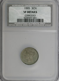 1885 3CN --Corroded--NCS. VF Details. Population: 0 in 20, 59 finer (4/08).Census: 0 in 20, 23 finer (4/08). From The Yo...