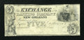 Obsoletes By State:Louisiana, New Orleans, LA- Exchange & Banking Company $5 Nov. 1, 1836 . ...