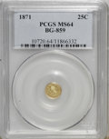California Fractional Gold, 1871 25C Liberty Round 25 Cents, BG-859, Low R.6, MS64 PCGS....