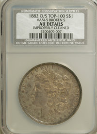 1882-O/S $1 Broken S--Improperly Cleaned--NCS. AU Details. Vam-5 Top-100. NGC Census: (71/2052). PCGS Population (42/131...
