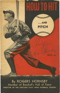 "Autographs:Letters, Rogers Hornsby Signed Book. Printed in 1945, the book ""How to Hitand Pitch"" by Rogers Hornsby, gives step by step instructi..."