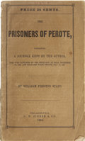 Books, [Mier Expedition] William Preston Stapp. The Prisoners ofPerote, Containing a Journal Kept by the Author, whowas...