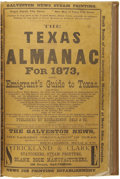 Books, The Texas Almanac for 1873 and Emigrant's Guide to Texas. Galveston: Richardson, Belo and Company. [1872]. First edition...