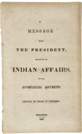 Books:Early Printing, Sam Houston. A Message from the President, Relative to IndianAffairs, with Accompanying Documents, Printed by Order of ...