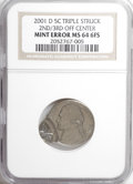 2001-D 5C Jefferson nickel--Triple Struck, Second and Third Strike Off-Center--MS64 Six Full Steps NGC