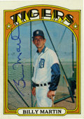 Autographs:Sports Cards, 1972 Topps Billy Martin #33 Signed Card. The fiery player and manager, Billy Martin added a ball point signature to the 197...